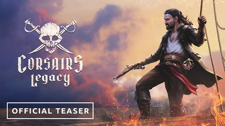 Gameplay Teaser For The First Game In The Corsairs Legacy Series Is Out