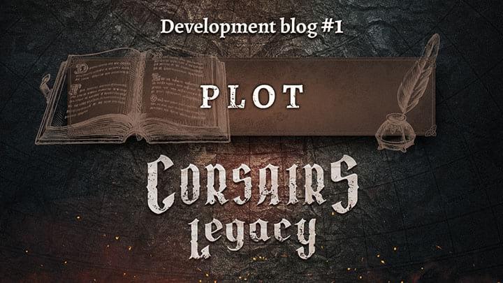 Corsairs Legacy Devlog №1